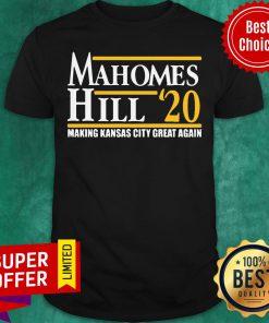 Nice Mahomes Hill 2020 Make Kansas City Great Again Shirt