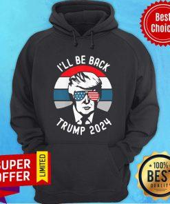 Nice Trump 2024 I'll Be Back Hoodie