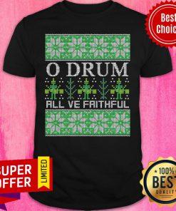 Official O Drum All Ye Faithful Music Instrument Xmas Ugly Christmas Shirt