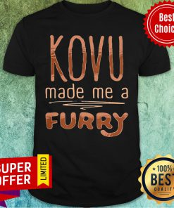 Awesome Kovu Made Me A Furry 2021 Shirt