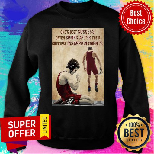 One's Best Success Often Comes After Their Greatest Disappointments Sweatshirt