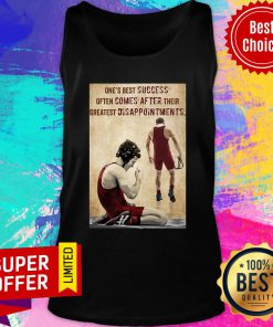One's Best Success Often Comes After Their Greatest Disappointments Tank Top
