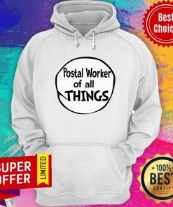Premium Postal Worker Of All Things Hoodie