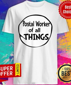 Premium Postal Worker Of All Things Shirt