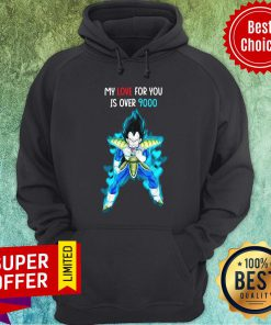 Premium Vegeta Blue My Love For You Is Over 9000 Hoodie