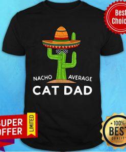 Cat Pet Owner Humor Meme Quote Saying Cat Dad Shirt