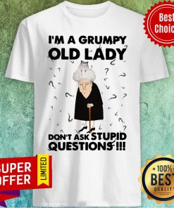 Nice Adorable Cat I'm A Grumpy Old Lady Don't Ask Stupid Questions Shirt
