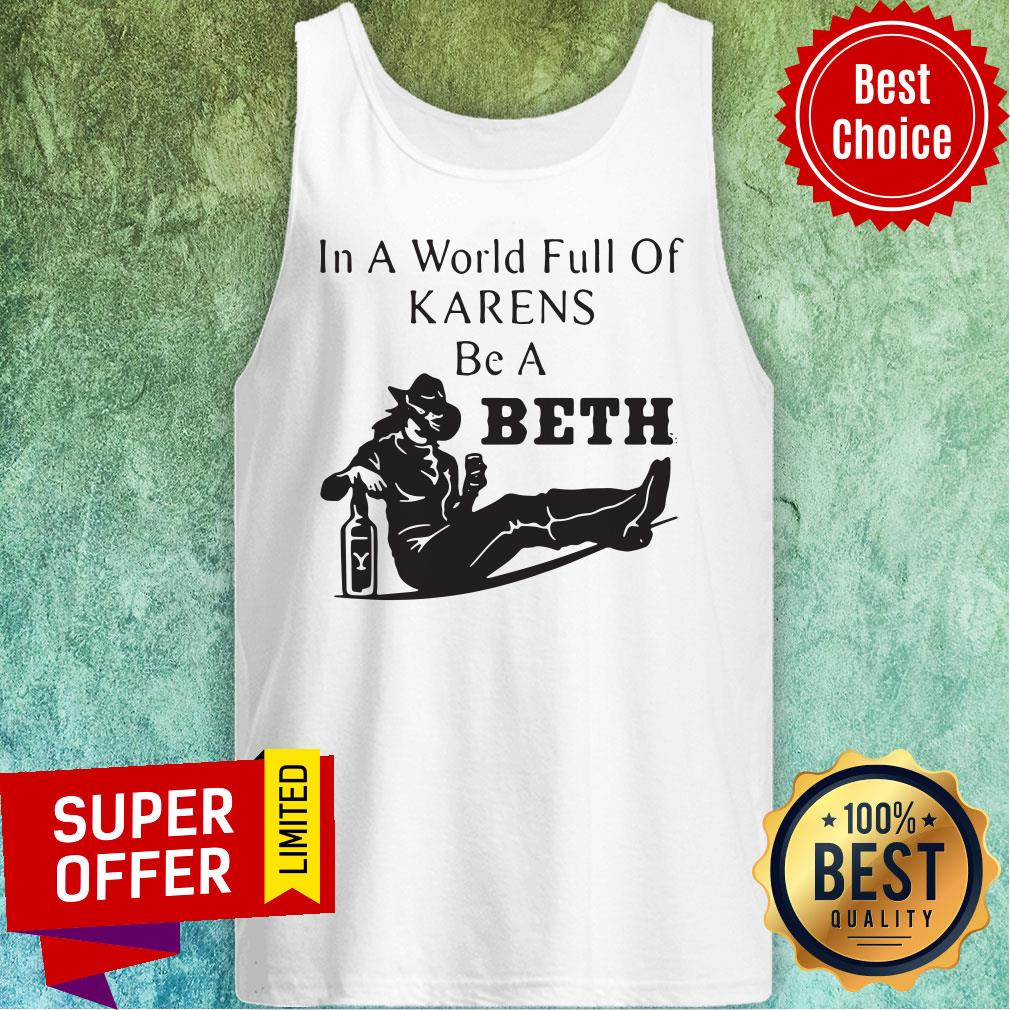 Official In A World Full Of Karens Be A Beth Tank Top