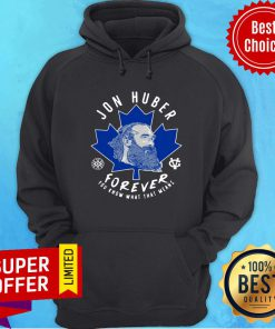 Premium Jon Huber Forever You Know What That Means Hoodie