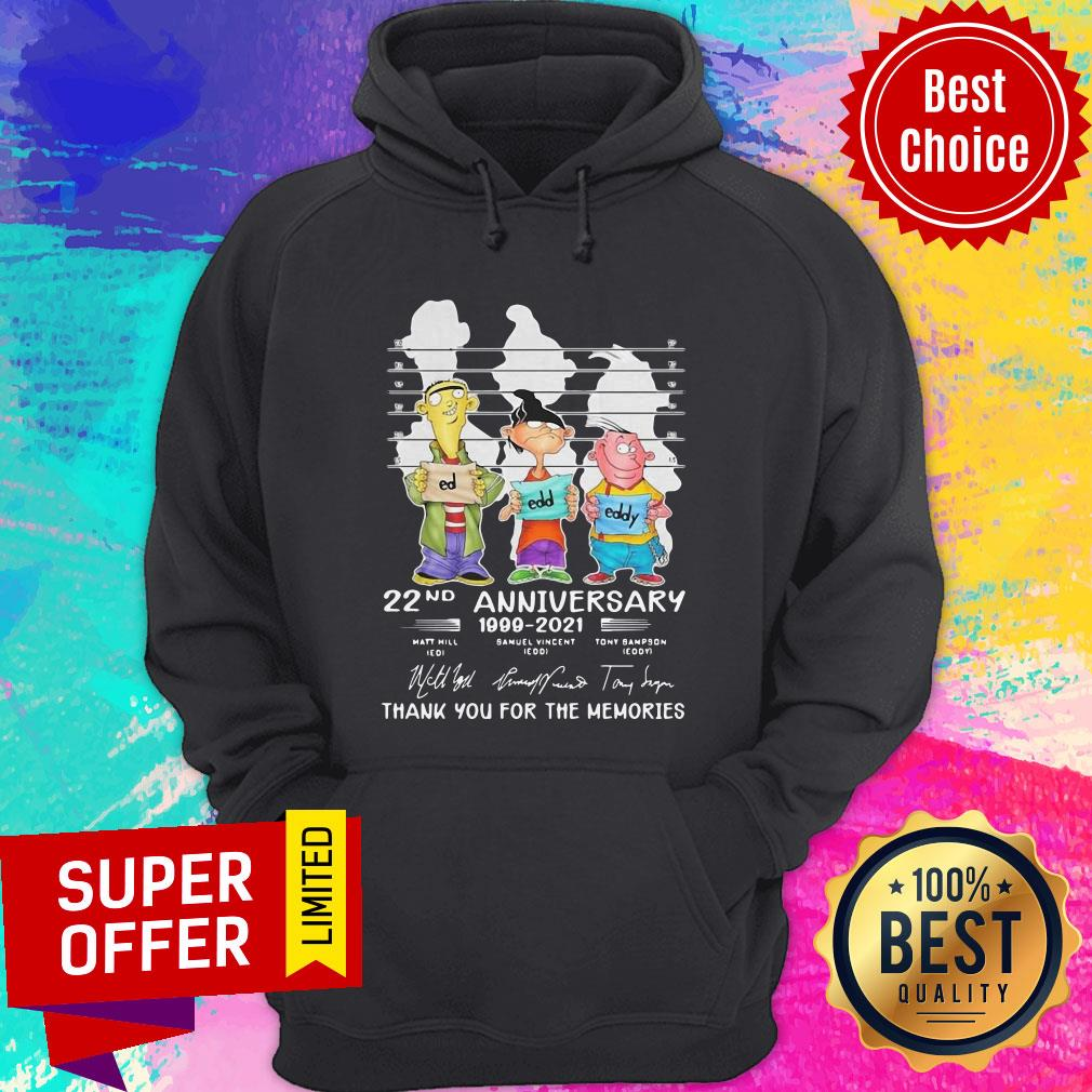 Ed Edd Eddy 22nd Anniversary 1999 2021 Thank You For The Memories Signatures Hoodie