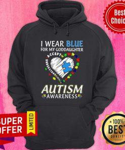 Goddaughter Autism Awareness I Wear Blue Hoodie