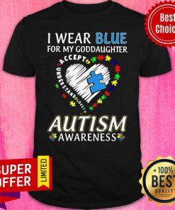 Goddaughter Autism Awareness I Wear Blue Shirt