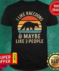 Vintage Retro I Like Raccoons And Maybe Like 3 People Shirt
