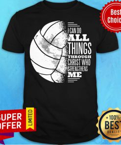 I Can Do All Things Through Christ Who Strendthens Me Ball Shirt