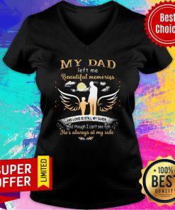 My Dad Left Me Beautiful Memories V-neck