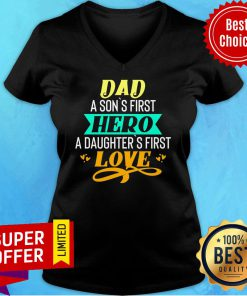 Nice Daddy A Son's First Hero A Daughters Love V-neck