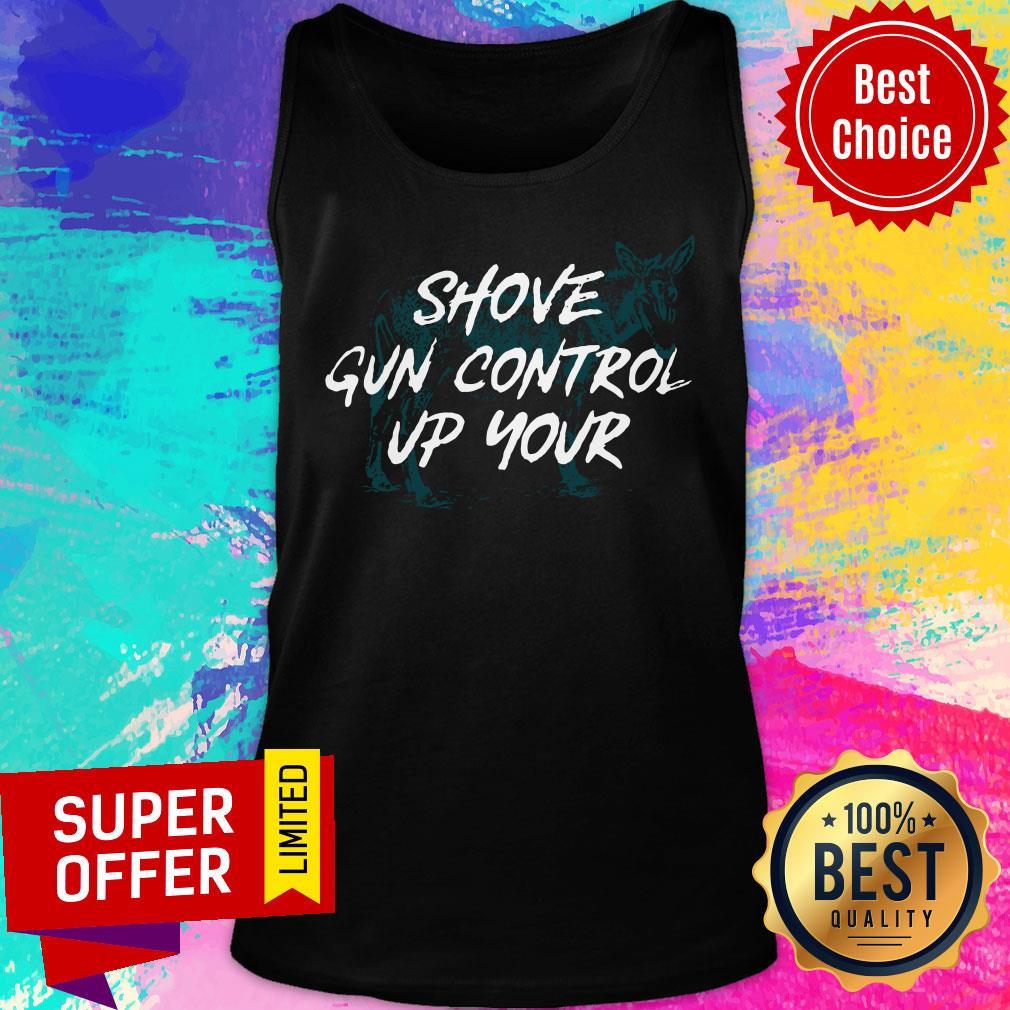Nice Shove Gun Control Up Your Tank Top