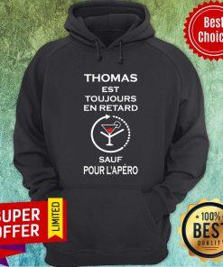 Thomas Est Toujours En Retard Sàu Pour Hoodie