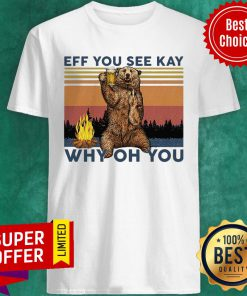 Vintage Eff You See Kay Why Oh You Bear Shirt