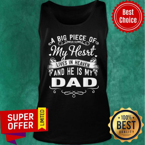 A Big Piece Of My Hesrt Lives In Hevean And He Is My Dad Tank Top