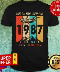 Aged To Being Awesome August 1987 Limited Edition Shirt