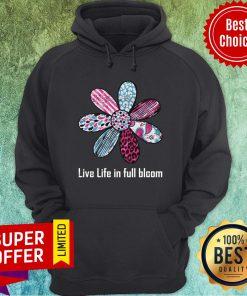 Daisy Flower Live Life In Full Bloom Hoodie