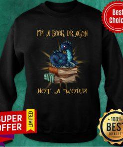 Dragon I'm A Book Wyrm Not A Worn Sweatshirt