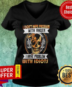 I Don'T Have A Problem With Angel But Have With Idiots Skull V-neck