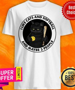 I Like Cats And Softball And Maybe 3 People Shirt
