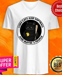 I Like Cats And Softball And Maybe 3 People V-neck