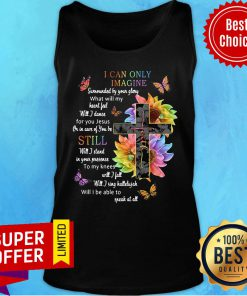 Sunflower Cross I Can Only Imagine Still Will I Be Able To Speak At All Tank Top