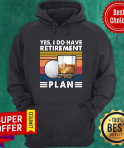 Yes I Do Have Retirement Plan Golf Whiskey Vintage Retro Hoodie