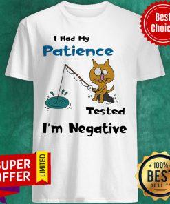 Cat I Had Me Pati Tested I'm Negative Shirt