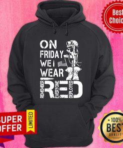 On Friday We Wear Red Remember Everyone Deployed Hoodie